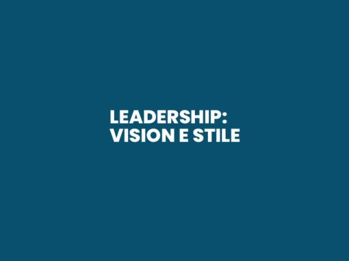 Leadership: Vision e Stile