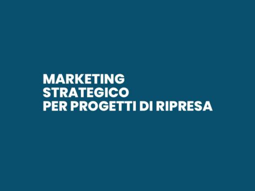 Marketing Strategico per Progetti di Ripresa